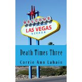 Death times Three - Carrie Ann Lahain